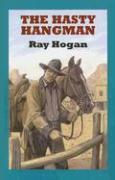 The Hasty Hangman - Hogan, Ray