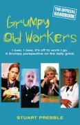 Grumpy Old Workers - Prebble, Stuart