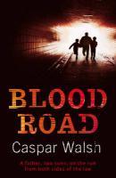 Blood Road - Walsh, Casper