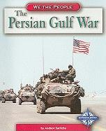The Persian Gulf War - Santella, Andrew