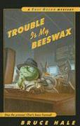 Trouble Is My Beeswax - Hale, Bruce