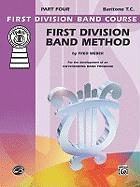First Division Band Method, Part 4: Baritone (T.C.) - Weber, Fred