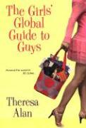 The Girls' Global Guide to Guys - Alan, Theresa
