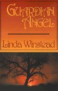 Guardian Angel - Winstead, Linda