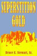 Superstition Gold - Stewart, Bruce E.