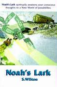 Noah's Lark: Animals on a Mission to Restore Mother Earth - Weiss-Wilton, Shirley