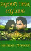 Beyond Time, My Love - O'Bannon, Michael