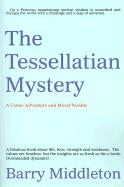 The Tessellatian Mystery: A Comic Adventure and Moral Parable - Middleton, Barry