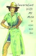 Conversations with My Muse - Rose, Julian Keith