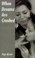 When Dreams Are Crushed - Altstatt, Olga