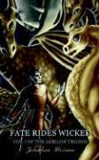 Fate Rides Wicked: Volume I of the Lerilon Trilogy - Biviano, Jonathan