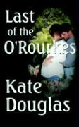 Last of the O'Rourkes - Douglas, Kate