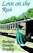 Love on the Run - Bradley, Barbara Donlon