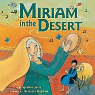 Miriam in the Desert - Jules, Jacqueline