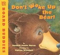 Don't Wake Up the Bear! - Murray, Marjorie D.