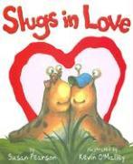 Slugs in Love - Pearson, Susan