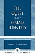 Quest for a Female Identity - Wonderly, Donald M.