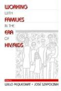 Working with Families in the Era of HIV/AIDS - Szaposznik, Jose