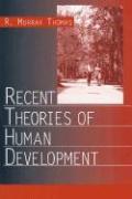 Recent Theories of Human Development - Thomas, R. Murray