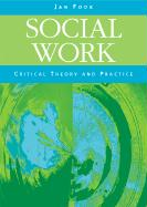 Social Work: Critical Theory and Practice - Fook, Jan