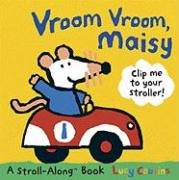 Vroom Vroom, Maisy: Clip Me to Your Stroller! [With Stroller Clip] - Cousins, Lucy