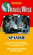 Travel Wise: Spanish - Segoviano, Carlos; Barron's Publishing; Barrons Educational Series
