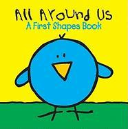 All Around Us: A First Shapes Book - Clough, Julie