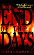 The End of the Days - Bloomfield, Arthur E.