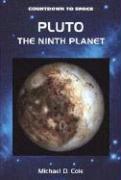 Pluto: The Ninth Planet - Cole, Michael D.