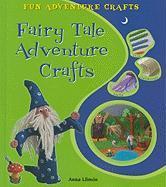 Fairy Tale Adventure Crafts - Llimos, Anna