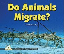 Do Animals Migrate? - Brynie, Faith Hickman