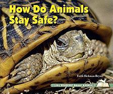 How Do Animals Stay Safe? - Brynie, Faith Hickman