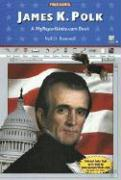 James K. Polk - Bramwell, Neil D. , Neil
