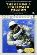 The Gemini 4 Spacewalk Mission: A MyReportLinks.com Book - Green, Carl R.