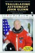 Trailblazing Astronaut John Glenn: A MyReportLinks.com Book - Holden, Henry M.