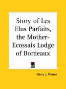 Story of Les Elus Parfaits, the Mother-Ecossais Lodge of Bordeaux