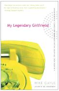 My Legendary Girlfriend - Gayle, Mike