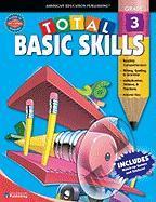 Total Basic Skills, Grade 3 - Douglas, Vincent; Smith, Marjorie M.; School Specialty Publishing