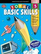 Total Basic Skills, Grade 5 - Douglas, Vincent; Smith, Marjorie M.; School Specialty Publishing
