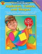 Alphabet, Colors, and Shapes - Douglas, Vincent; Smith, Marjorie M.; School Specialty Publishing