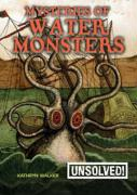 Mysteries of Water Monsters - Walker, Kathryn