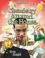 Chemistry Around the House - Knight, Erin