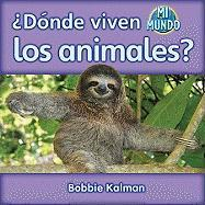 Donde Viven los Animales? - Kalman, Bobbie
