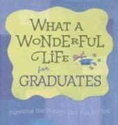 What a Wonderful Life for Graduates