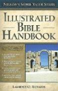Illustrated Bible Handbook - Peters, Angie; Richards, Lawrence O.
