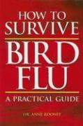 How to Survive Bird Flu: A Practical Guide - Rooney, Anne