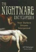 The Nightmare Encyclopedia: Your Darkest Dreams Interpreted - Belanger, Jeff; Dalley, Kirsten