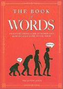 The Book of Words: An Entertaining Look at Words and How We Have Come to Use Them - Glynne-Jones, Tim