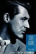 Cary Grant: A Class Apart - McCann, Graham