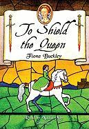 To Shield the Queen - Buckley, Fiona